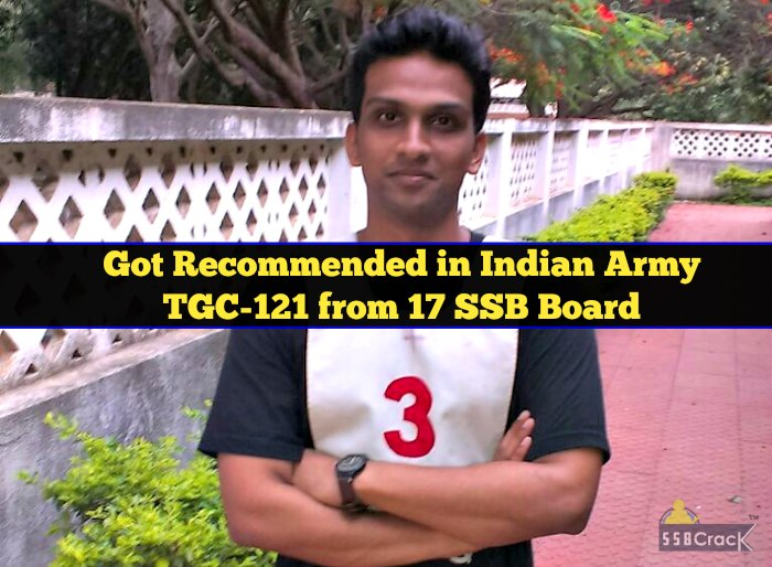 Got Recommended in Indian Army TGC-121 from 17 SSB Board