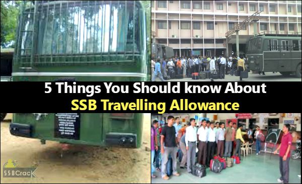 5 Things You Should know About SSB Travelling Allowance
