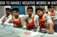 HOW TO HANDLE NEGATIVE WORDS IN WAT