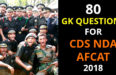 80 GK QUESTIONS FOR CDS NDA AFCAT 2018