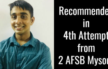 Recommended in 4th Attempt from 2 AFSB Mysore